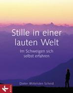 Dieter Mittelsten Scheid - Stille in einer lauten Welt
